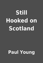 Still Hooked on Scotland by Paul Young