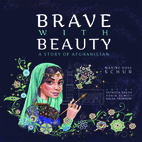 Brave with Beauty: A Story of Afghanistan by…