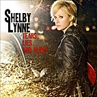 Shelby Lynne - Tears, Lies, And Alibis by…