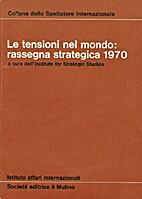 Le tensioni nel mondo : rassegna strategica…