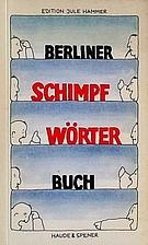 Berliner Schimpfwörterbuch by Theodor…
