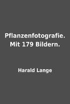 Pflanzenfotografie. Mit 179 Bildern. by…