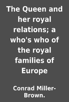 The Queen and her royal relations; a…