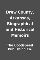 Drew County, Arkansas, Biographical and…