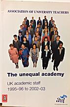 The Unequal Academy Uk Academic Staff…