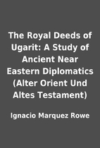 The Royal Deeds of Ugarit: A Study of…