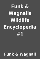 Funk & Wagnalls Wildlife Encyclopedia #1 by…