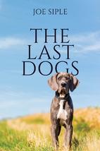 The Last Dogs by Joe Siple