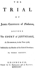 The trial of James Carnegie of Finhaven :…