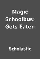 Magic Schoolbus: Gets Eaten by Scholastic