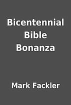 Bicentennial Bible Bonanza by Mark Fackler