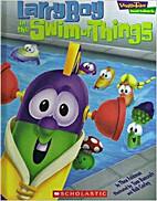 Veggie Tales: Larry Boy in the Swim of…