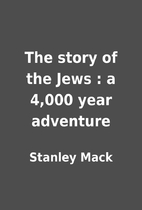 The story of the Jews : a 4,000 year…