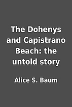 The Dohenys and Capistrano Beach: the untold…