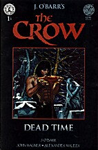The Crow: Dead Time #1 by J. O'Barr