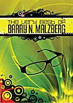 The Very Best of Barry N. Malzberg by Barry…