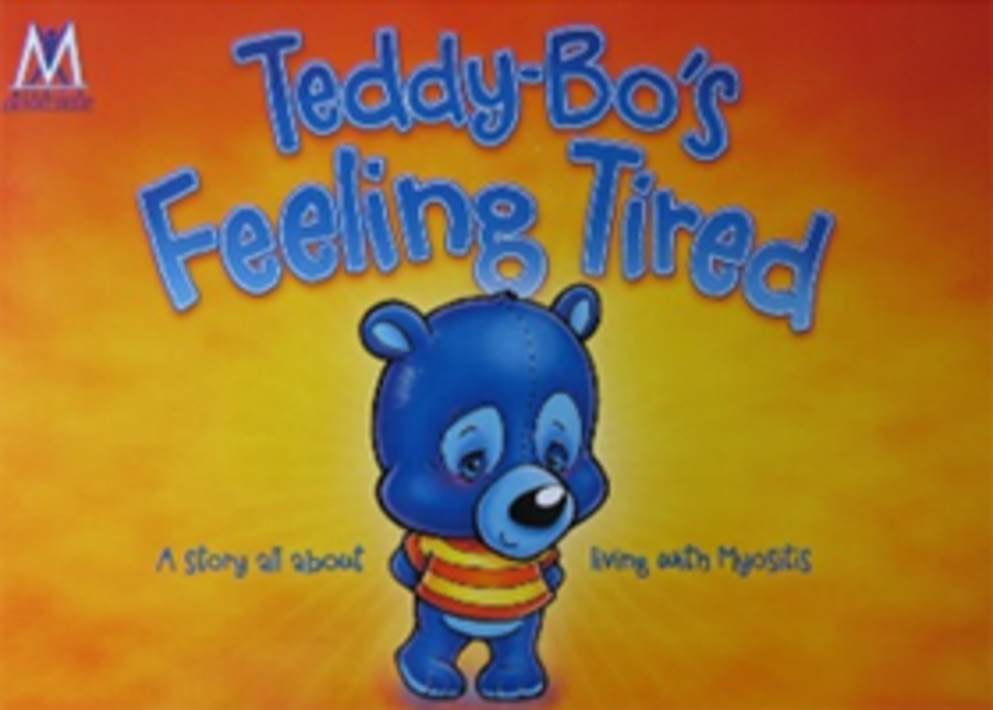 Teddy-Bo's Feeling Tired: A Story all about living with myositis