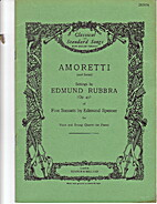 Amoretti (2nd series), settings of 5 Sonnets…