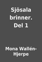 Sjösala brinner. Del 1 by Mona…