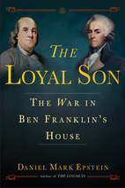 The Loyal Son: The War in Ben Franklin's…