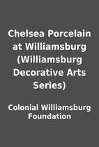 Chelsea Porcelain at Williamsburg…