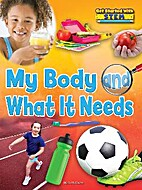 My Body and What It Needs (Get Started with…