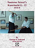 Saotome Sensei's Kumitachi 6 - 12 [DVD] by…