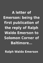 A letter of Emerson: being the first…