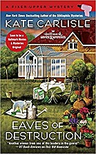 Eaves of Destruction (A Fixer-Upper Mystery…