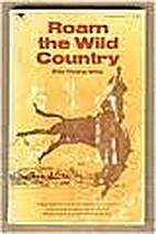 Roam the Wild Country by Ella Thorp Ellis