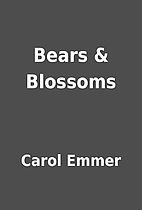 Bears & Blossoms by Carol Emmer