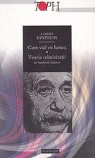 Cum vad eu lumea: teoria relativitatii pe…