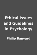 Ethical Issues and Guidelines in Psychology…