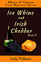 Ice Whine and Irish Cheddar by Judy Volhart