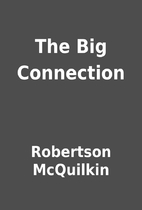 The Big Connection by Robertson McQuilkin