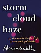 Storm Cloud Haze: A memoir in poetry, prose…