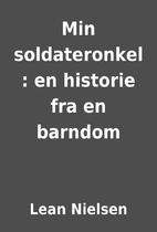 Min soldateronkel : en historie fra en…