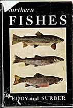Northern fishes : with special reference to…