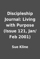 Discipleship Journal: Living with Purpose…