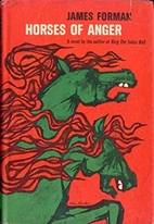 Horses of anger by James D. Forman