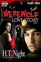 Werewolf Love Story by H.T. Night
