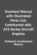 Overhaul Manual with Illustrated Parts List: Continental A65
