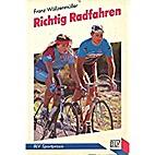 Richtig radfahren by Franz Wöllzenmüller