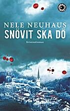 Snövit ska dö by Nele Neuhaus