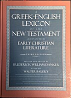 A Greek-English Lexicon of the New Testament…