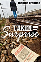 Taken By Surprise (Taken Trilogy) by Jessica…