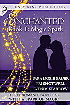 Magic Spark (Enchanted Book 1) by Sara Dobie…