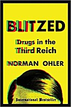 Blitzed: Drugs in the Third Reich by Norman…