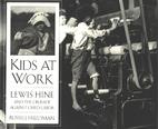 Kids at Work: Lewis Hine and the Crusade…