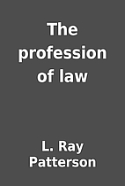 The profession of law by L. Ray Patterson